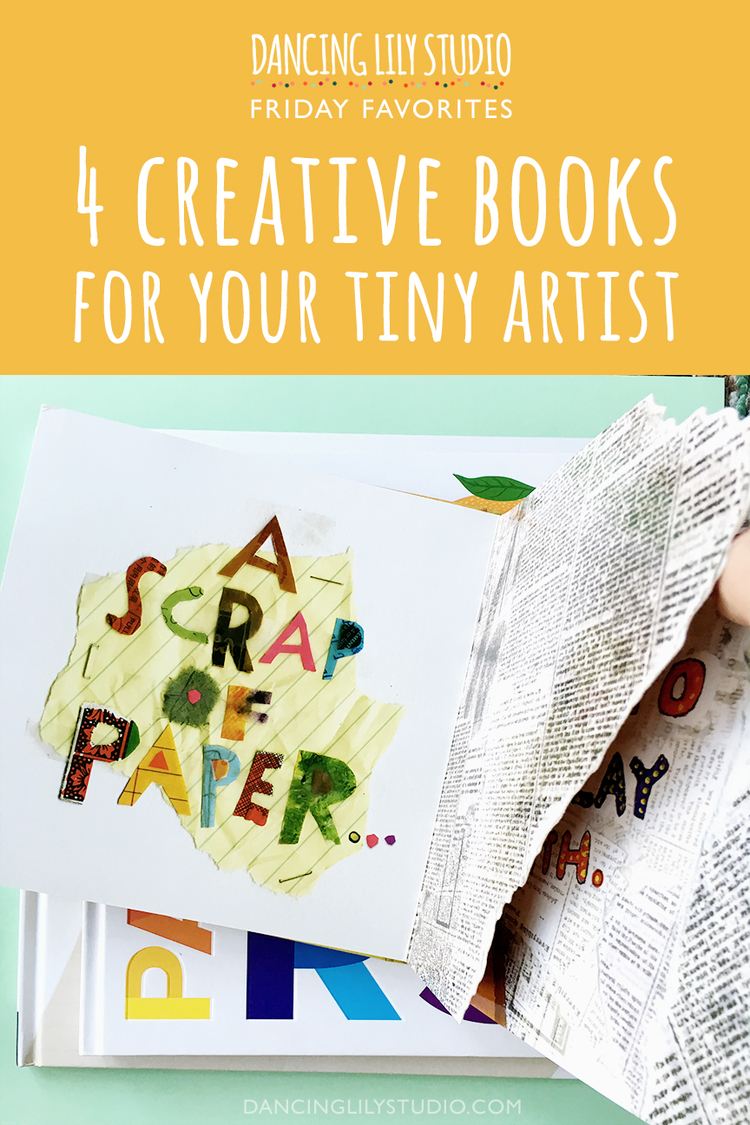 4+Creative+Books+for+Kids+Dancing+Lily+Studio+Friday+Favorites